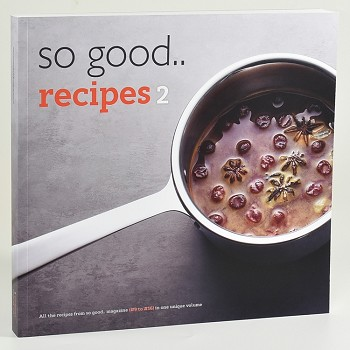 SO GOOD MAGAZINE  RECIPES 2